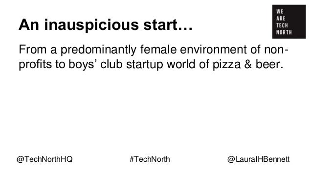 An inauspicious start… From a predominantly female environment of non- profits to boys' club startup world of pizza & beer...