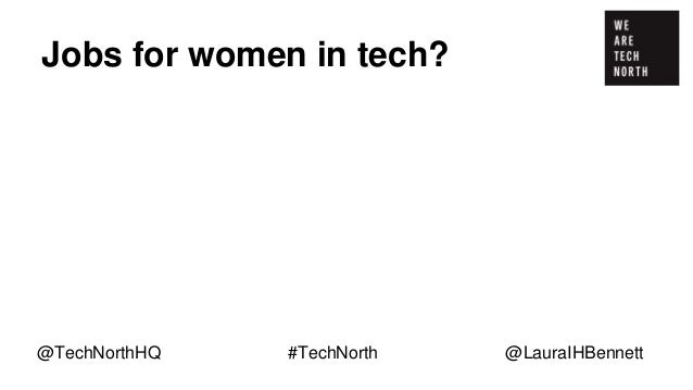 """Jobs for women in tech? """"In our company, women outnumber men in areas such as marketing and HR…"""" @TechNorthHQ #TechNorth @..."""