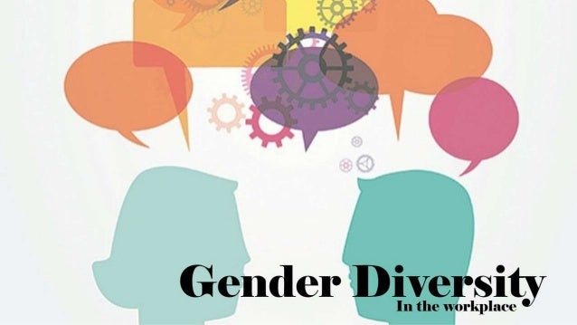 gender diversity in the workplace essay Open document below is an essay on gender diversity in workplace from anti essays, your source for research papers, essays, and term paper examples.