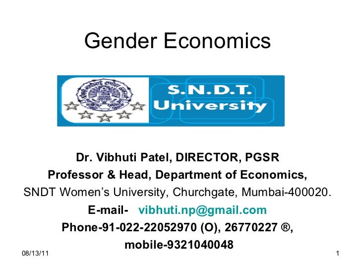 Gender Economics Dr. Vibhuti Patel, DIRECTOR, PGSR Professor & Head, Department of Economics, SNDT Women's University, Chu...