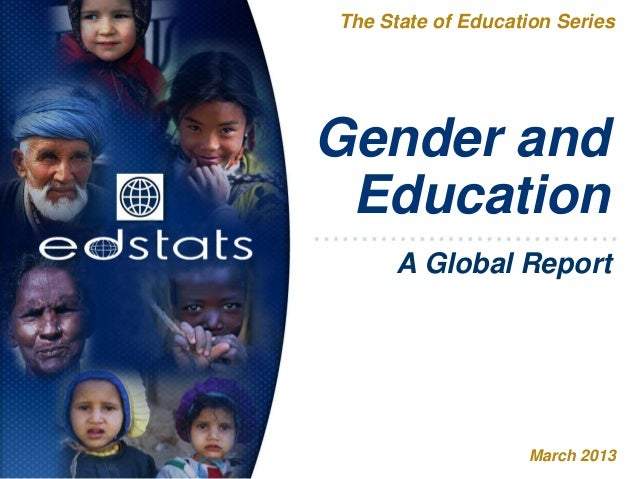 Gender andEducationThe State of Education SeriesMarch 2013A Global Report