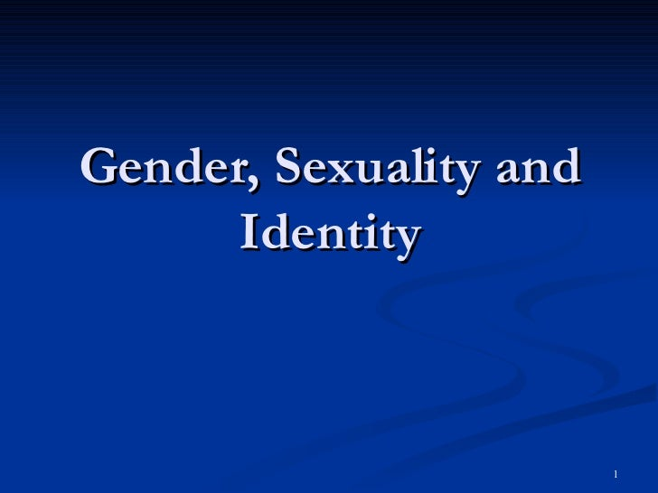 Gender, Sexuality and Identity