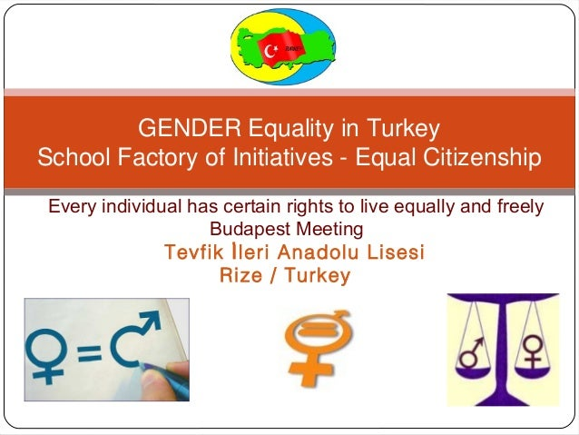 GENDER Equality in Turkey School Factory of Initiatives - Equal Citizenship EEe  E EEvery individual has certain rights to...