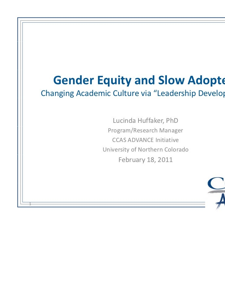 "Gender Equity and Slow Adopters    Changing Academic Culture via ""Leadership Development""                      Lucinda Huf..."