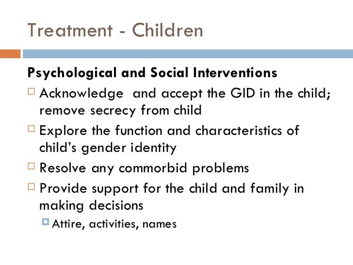 an overview of gender identity disorder The dsm diagnostic criteria for gender identity disorder in children kenneth j zucker for a general overview, see widiger, 2007widiger&first,2007) for the point a criterion, both girls and boys were re- table 1 dsm-iii diagnostic criteria for gender identity disorder of childhood.