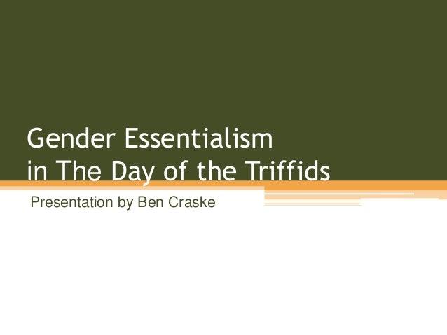 Gender Essentialismin The Day of the TriffidsPresentation by Ben Craske