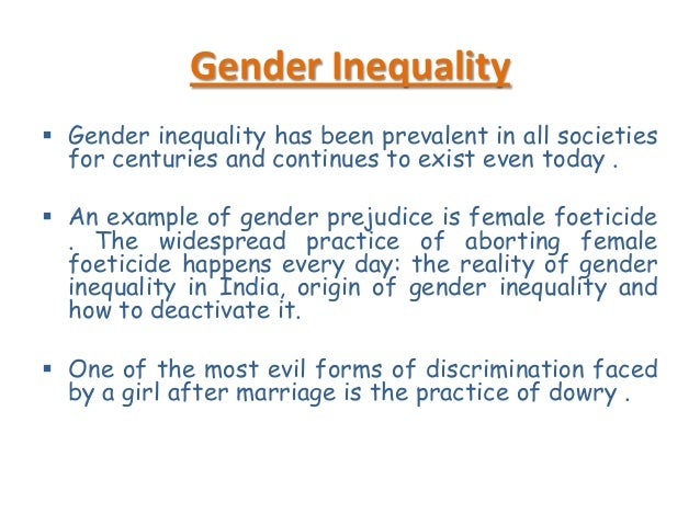 gender discrimination in india essay For example, social inequality is linked to caste inequality,racial inequality, gender inequality, and ethnic inequality as well as other status characteristics 6global caste discrimination discriminatory and cruel, inhuman, and degrading treatment of a vast global population has been justified on the basis of caste.