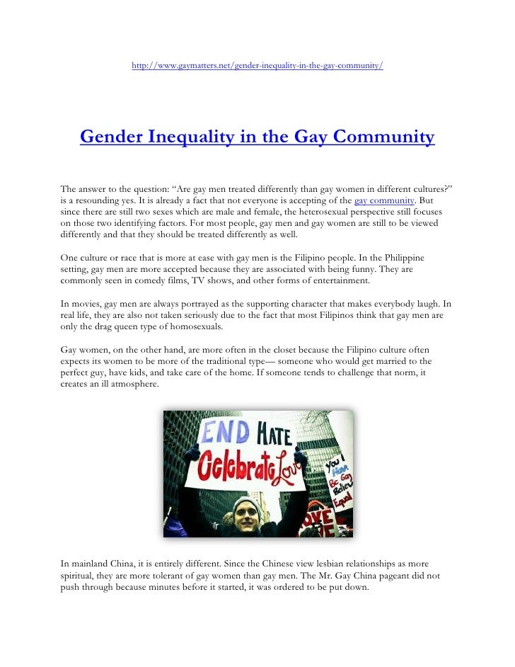 http://www.gaymatters.net/gender-inequality-in-the-gay-community/     Gender Inequality in the Gay CommunityThe answer to ...