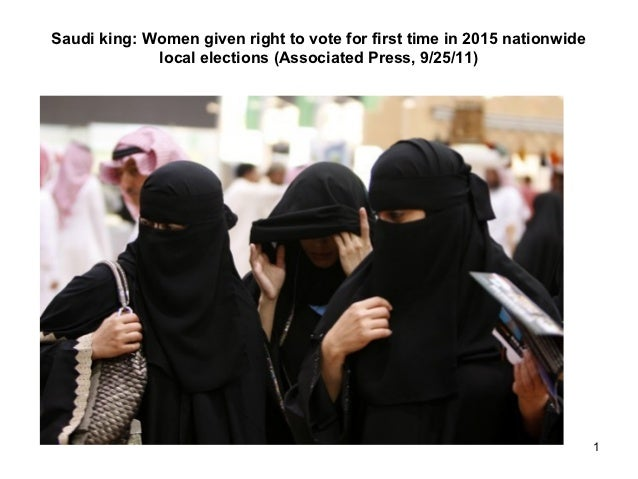 Saudi king: Women given right to vote for first time in 2015 nationwide             local elections (Associated Press, 9/2...