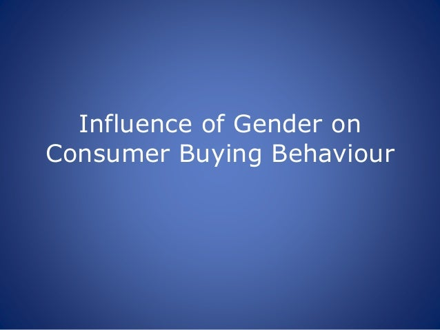 gender identity in consumer behaviour How spas as social spaces shape men's identities and their consumption norms   into research on consumer behaviour that is explored through a gender lens.