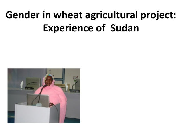 Gender in wheat agricultural project: Experience of Sudan
