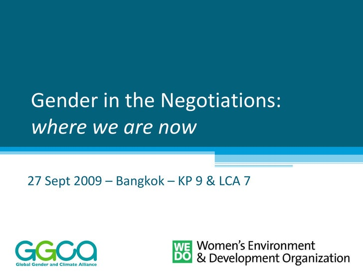 Gender in the Negotiations: where we are now 27 Sept 2009 – Bangkok – KP 9 & LCA 7