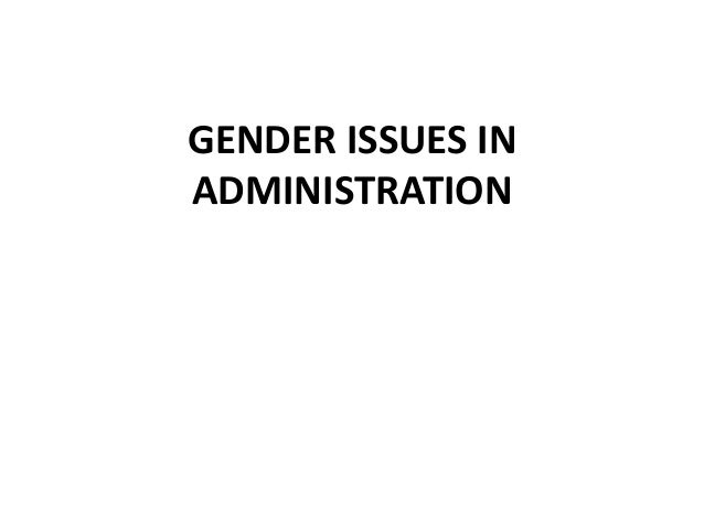 GENDER ISSUES IN ADMINISTRATION