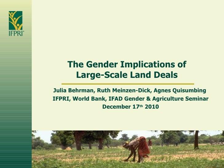 The Gender Implications of Large-Scale Land Deals Julia Behrman, Ruth Meinzen-Dick, Agnes Quisumbing  IFPRI, World Bank, I...