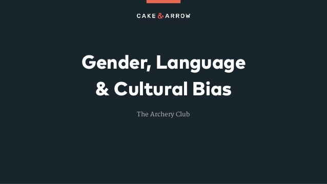 Gender, Language & Cultural Bias The Archery Club
