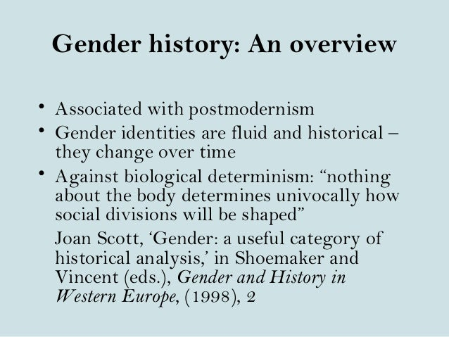 the definition of gender by joan scott Joan w scott history has become an increasingly complicated project over the course of the past two decades new research and new conceptualizations have called into question the idea of progress, which was once a central narrative theme the emphasis on politics as the focus of that narrative and the use of western white man as the.