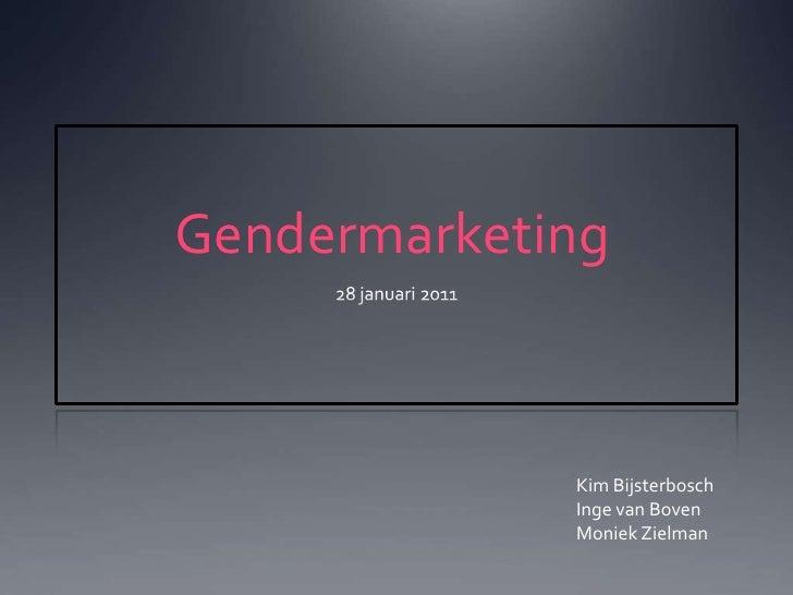 Gendermarketing<br />28 januari 2011<br />Kim BijsterboschInge van BovenMoniekZielman<br />