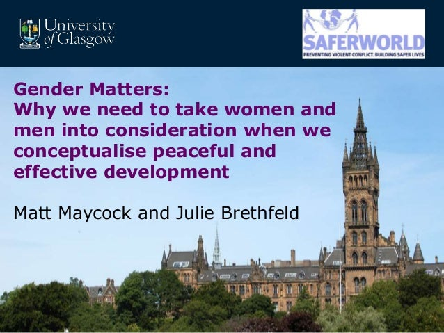 MRC/CSO Social and Public Health Sciences Unit, University of Glasgow. Gender Matters: Why we need to take women and men i...