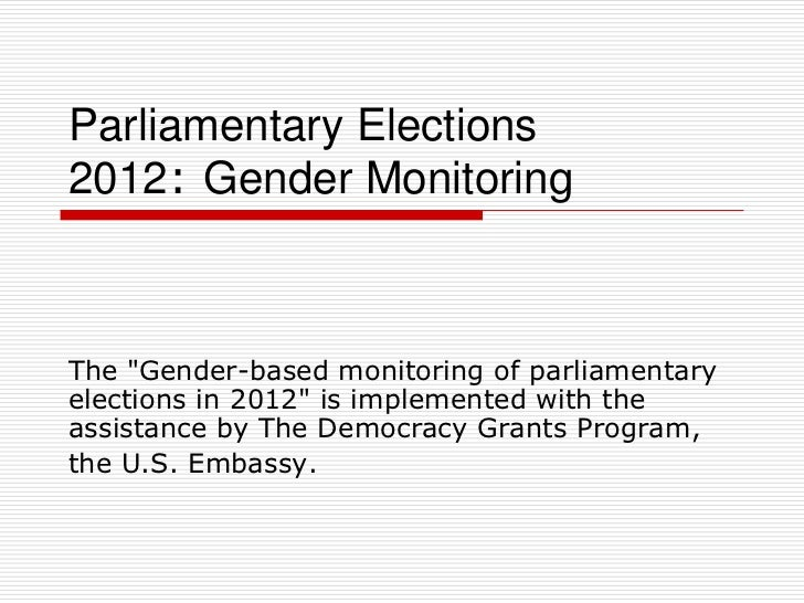 "Parliamentary Elections2012: Gender MonitoringThe ""Gender-based monitoring of parliamentaryelections in 2012"" is implement..."