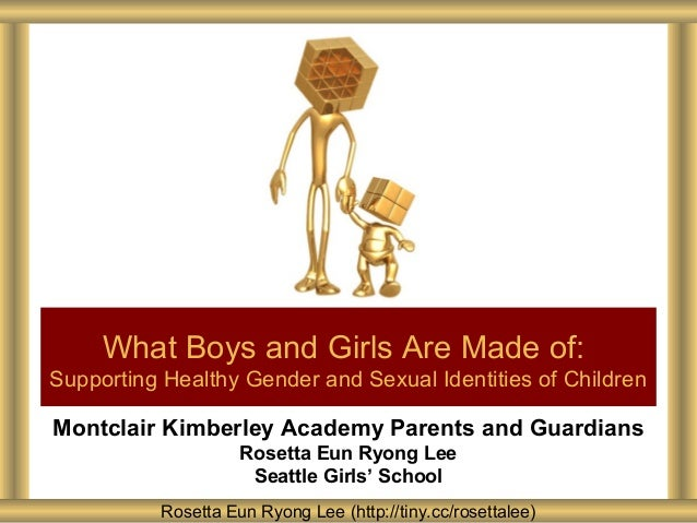 Montclair Kimberley Academy Parents and GuardiansRosetta Eun Ryong LeeSeattle Girls' SchoolWhat Boys and Girls Are Made of...