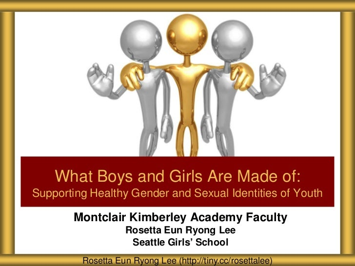 What Boys and Girls Are Made of:Supporting Healthy Gender and Sexual Identities of Youth        Montclair Kimberley Academ...