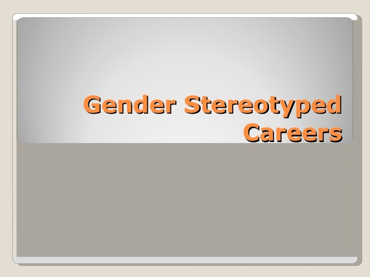Gender Stereotyped Careers