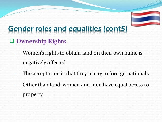gender roles in thailand The division of labor in the agricultural sector is based on gender, with little  specialization by ethnicity ethnic chinese have long played a major role in.