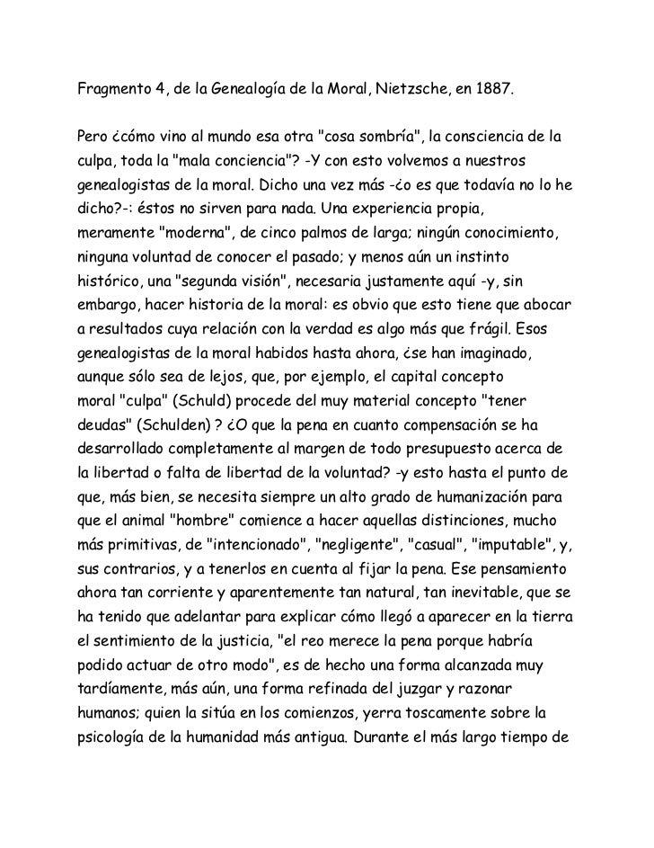 """Fragmento 4, de la Genealogía de la Moral, Nietzsche, en 1887.Pero ¿cómo vino al mundo esa otra """"cosa sombría"""", la conscie..."""