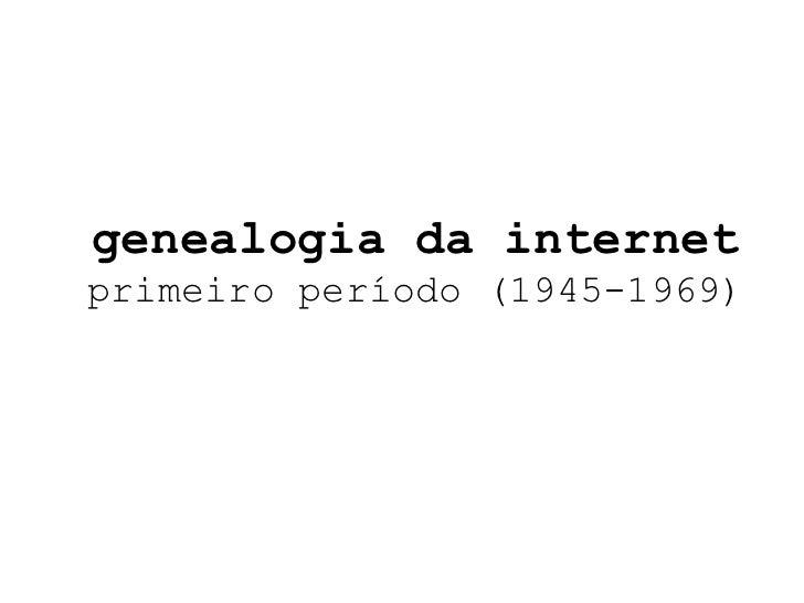 genealogia da internet primeiro período (1945-1969)