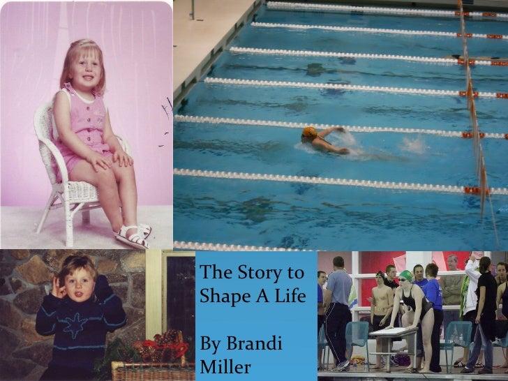 The Story toShape A LifeBy BrandiMiller