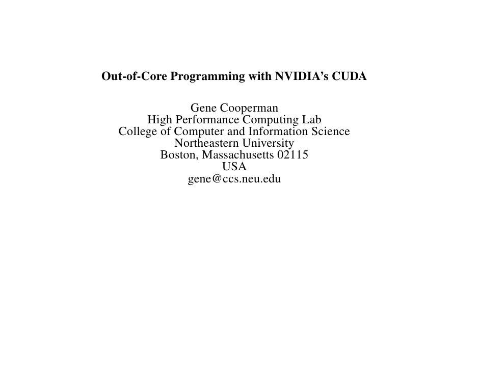 Out-of-Core Programming with NVIDIA's CUDA                 Gene Cooperman        High Performance Computing Lab   College ...