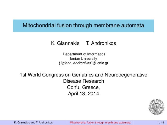 Mitochondrial fusion through membrane automata K. Giannakis T. Andronikos Department of Informatics Ionian University tkgi...