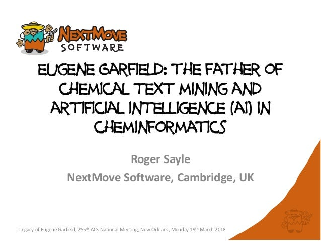 eugene Garfield: the father of chemical text mining and artificial intelligence (ai) in cheminformatics Roger Sayle NextMo...