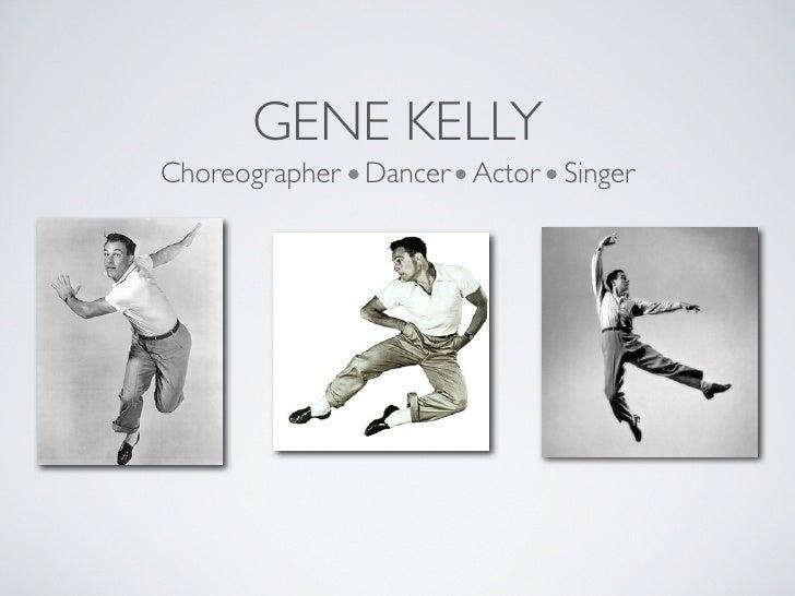 GENE KELLYChoreographer Dancer Actor Singer