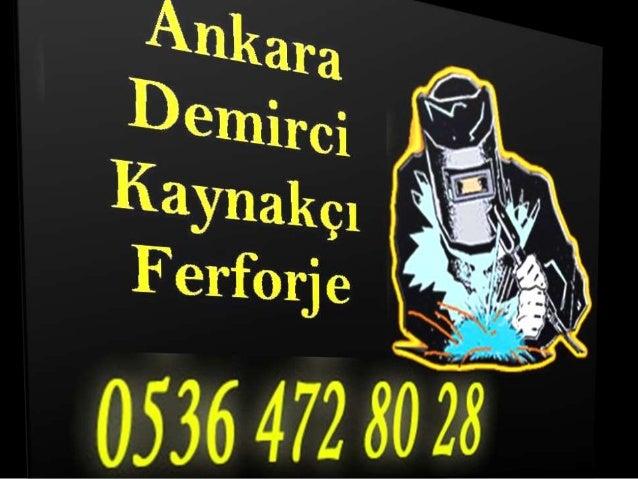 Gazi Mahallesi Demirci Kaynakçı Ferforje 0536 472 80 28