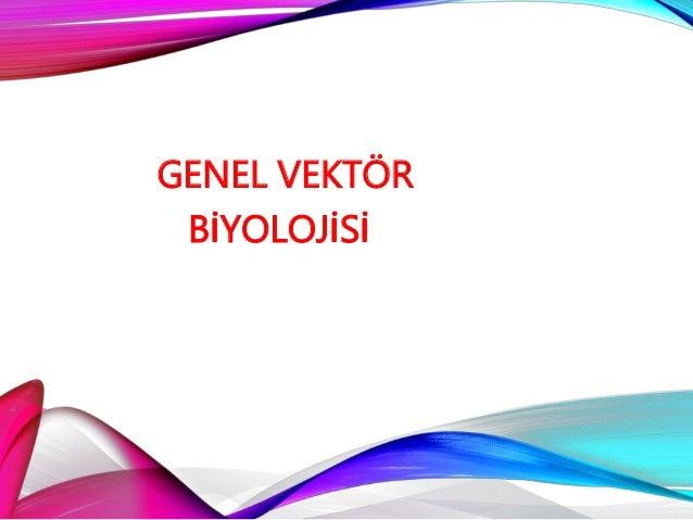 GENEL VEKTÖR BİYOLOJİSİ