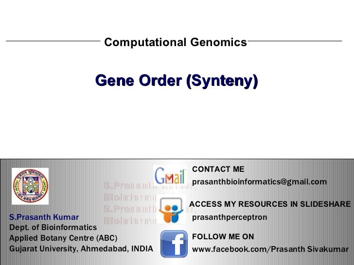 S.Prasanth Kumar, Bioinformatician Computational Genomics Gene Order (Synteny) S.Prasanth Kumar, Bioinformatician S.Prasan...