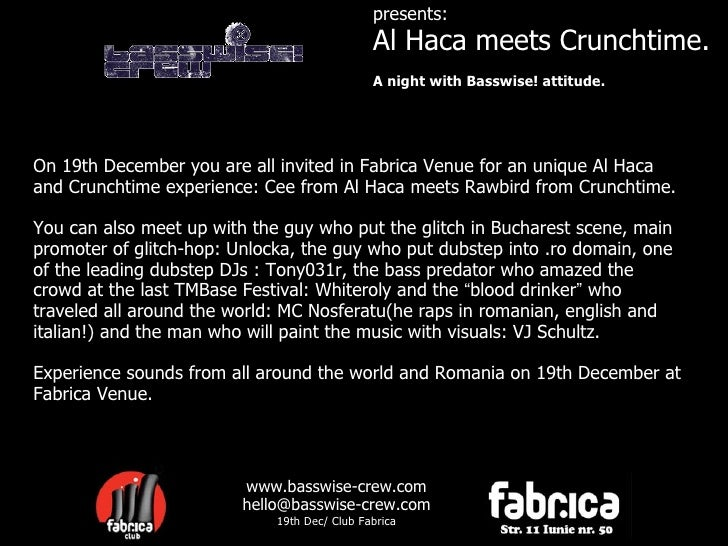 presents: Al Haca meets Crunchtime. A night with Basswise! attitude. On 19th December you are all invited in Fabrica Venue...
