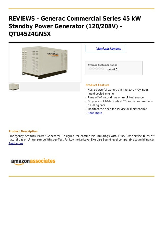 REVIEWS - Generac Commercial Series 45 kWStandby Power Generator (120/208V) -QT04524GNSXViewUserReviewsAverage Customer Ra...