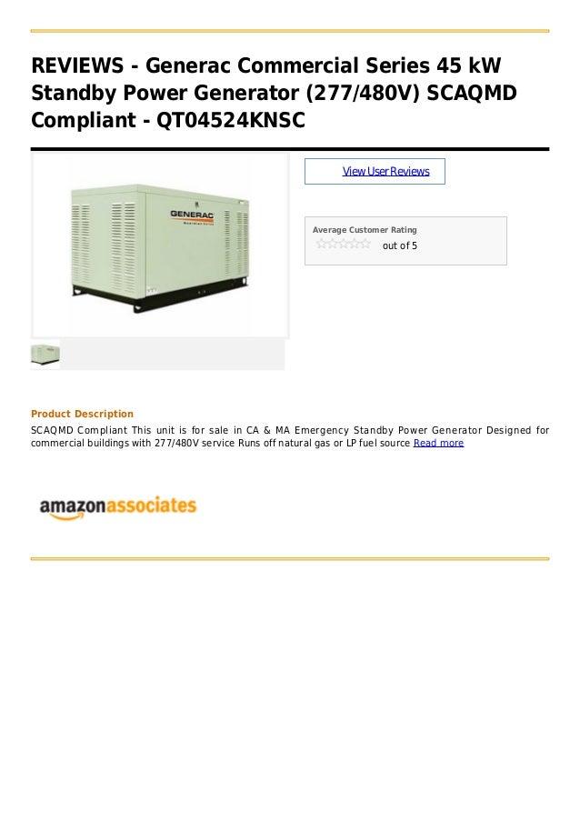 REVIEWS - Generac Commercial Series 45 kWStandby Power Generator (277/480V) SCAQMDCompliant - QT04524KNSCViewUserReviewsAv...