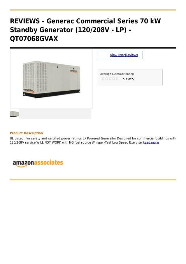 REVIEWS - Generac Commercial Series 70 kWStandby Generator (120/208V - LP) -QT07068GVAXViewUserReviewsAverage Customer Rat...