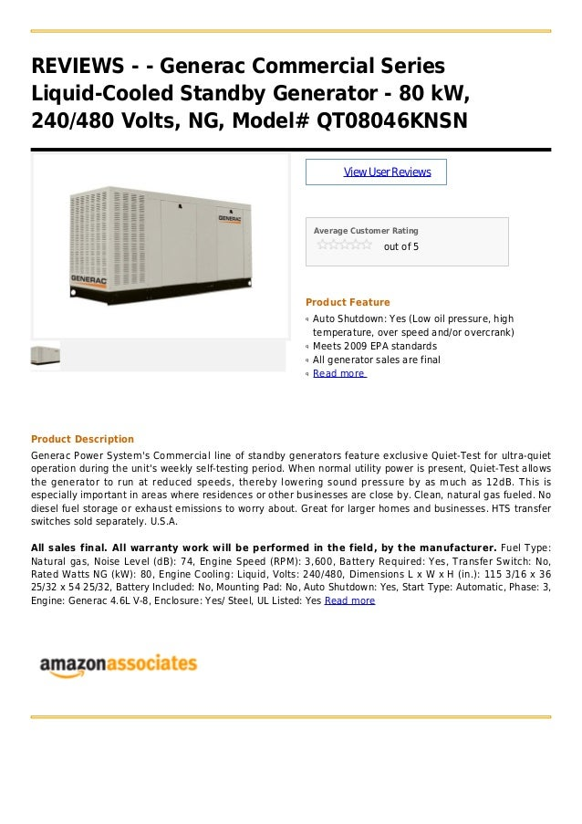 REVIEWS - - Generac Commercial SeriesLiquid-Cooled Standby Generator - 80 kW,240/480 Volts, NG, Model# QT08046KNSNViewUser...