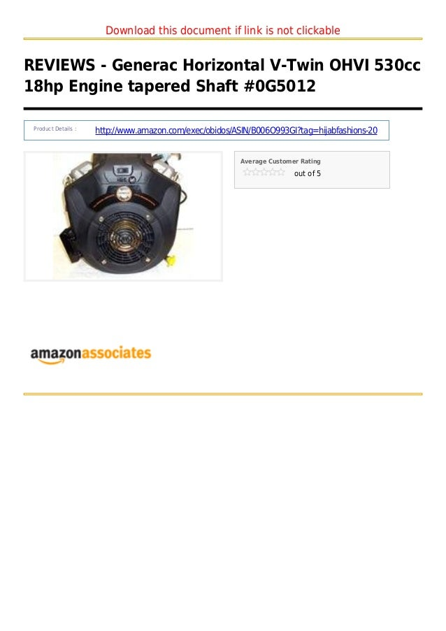 Download this document if link is not clickableREVIEWS - Generac Horizontal V-Twin OHVI 530cc18hp Engine tapered Shaft #0G...