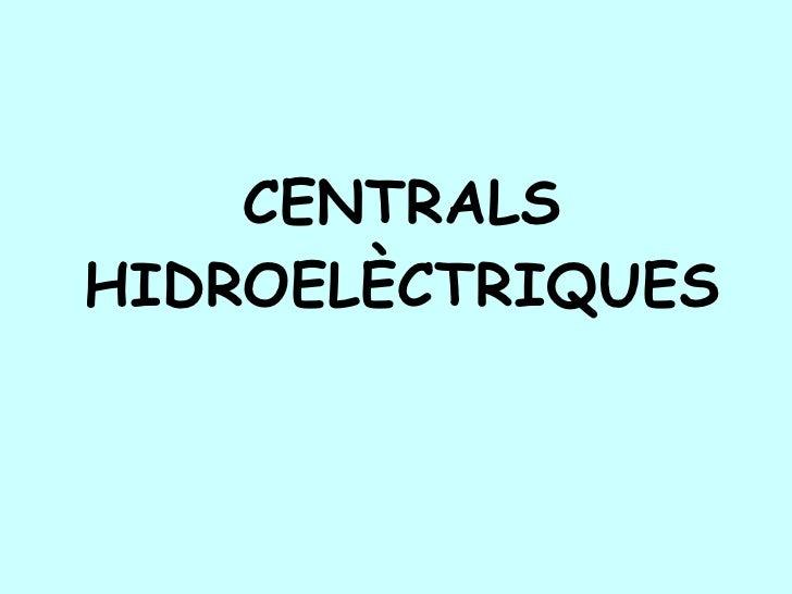 CENTRALS HIDROELÈCTRIQUES