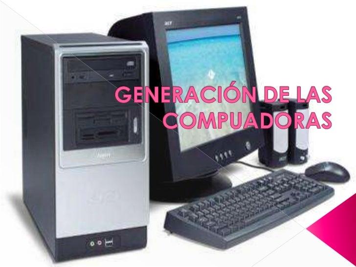 GENERACIÓN DE LAS COMPUADORAS<br />