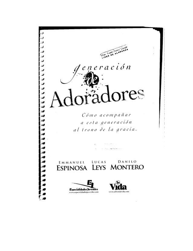 GENERACION DE ADORADORES ( Lucas Leys, Danilo Montero, Emmanuel Espinoza)