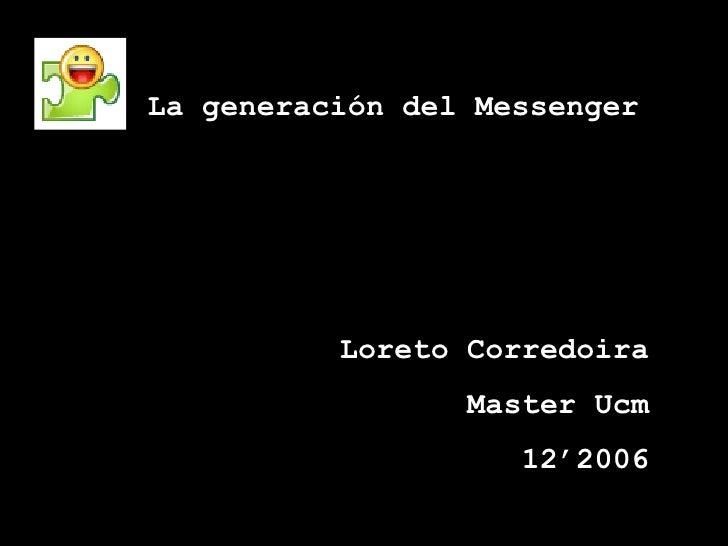 Loreto Corredoira Master Ucm 12'2006 La generación del Messenger