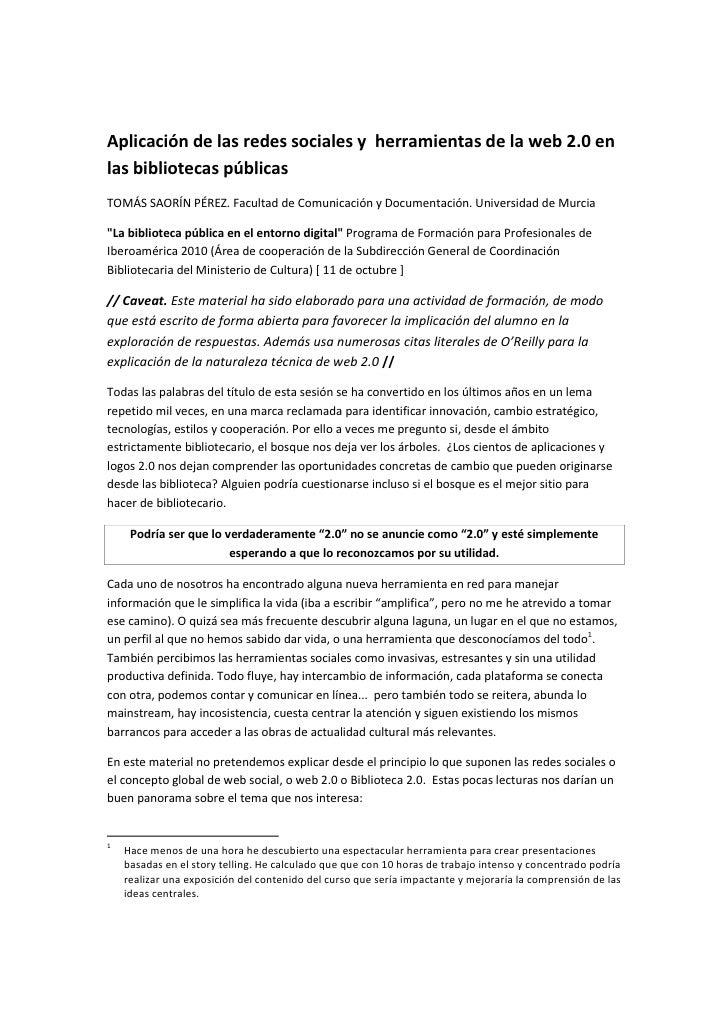 Aplicación de las redes sociales y herramientas de la web 2.0 en las bibliotecas públicas TOMÁS SAORÍN PÉREZ. Facultad de ...