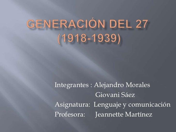 Integrantes : Alejandro Morales              Giovani SáezAsignatura: Lenguaje y comunicaciónProfesora: Jeannette Martínez