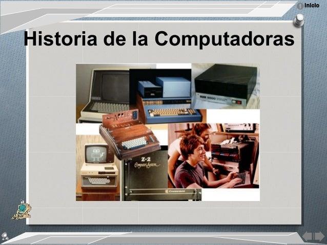 InicioHistoria de la Computadoras